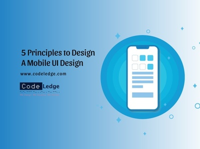 5 Principles to Design a Perfect Mobile UI Design