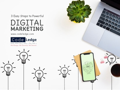 3 Easy steps to Powerful Digital Marketing