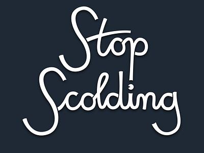 Stop Scolding pacman script lettering