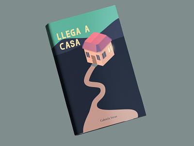 Llega a casa - Book cover design photoshop horror scary home house cover design cover art cover book cover book graphic design vector art illustration vector graphic illustrator