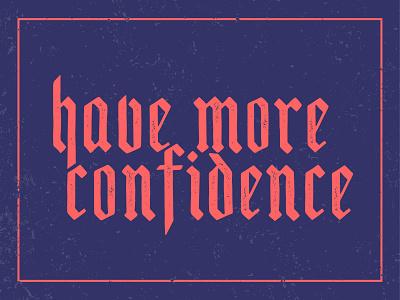 More confidence dribbbleweeklywarmup old school retro typography graphic design design vector graphic illustrator
