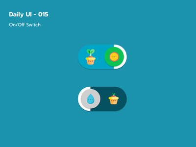 Daily UI - 015 / On/Off Switch dailyuichallenge water plant growth switch ui015 dayliui ui design