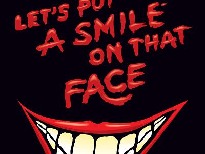 Let's Put A Smile On That Face joker illustration typography lettering