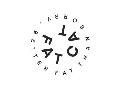 better fat than sorry typography icon badge logo badge logo