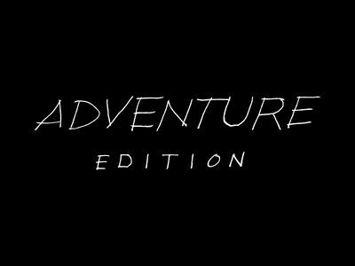 Adventure Edition adventure hand writing lettering type edition