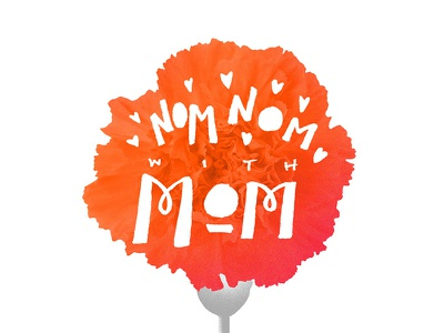 Nom Nom with Mom mom flowers carnations foodie mothers day