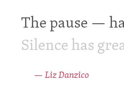 Liz Danzico — The Pause typecast typography experimentation build