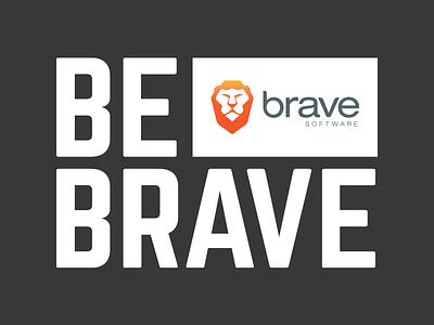 #BeBrave brave browser bebrave