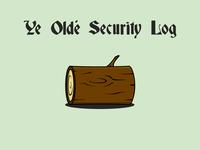 Ye Olde Security Log