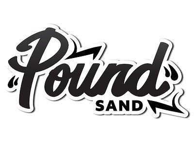 Pound Sand - Hand Lettering Logo aforeffort logo design graphic design logo hand lettering