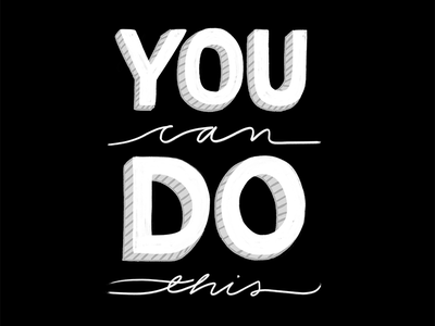 You can do this! lettering