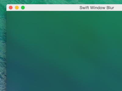 OSX Yosemite Window Blur osx swift cocoa window blur