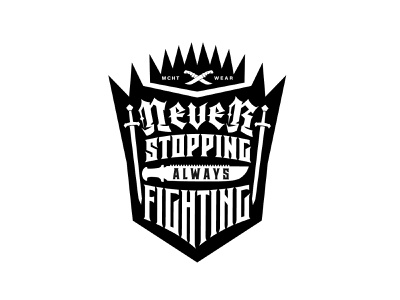 Never stopping, always fighting crest logo crests crest badge shirt t-shirt design shield t-shirt clothing brand logo logotype typography lettering