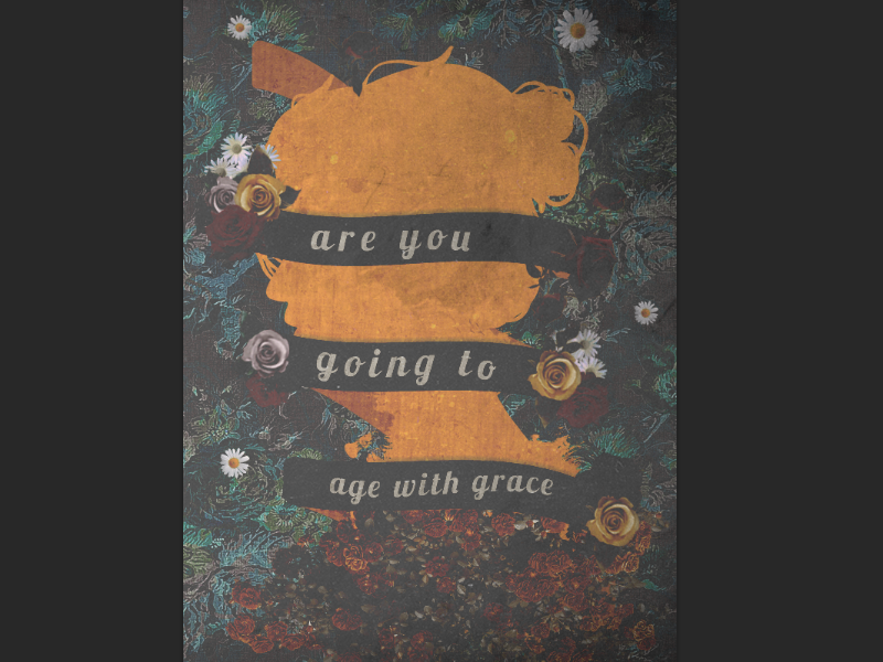 Are You Going To Age With Grace By Rowanne On Dribbble