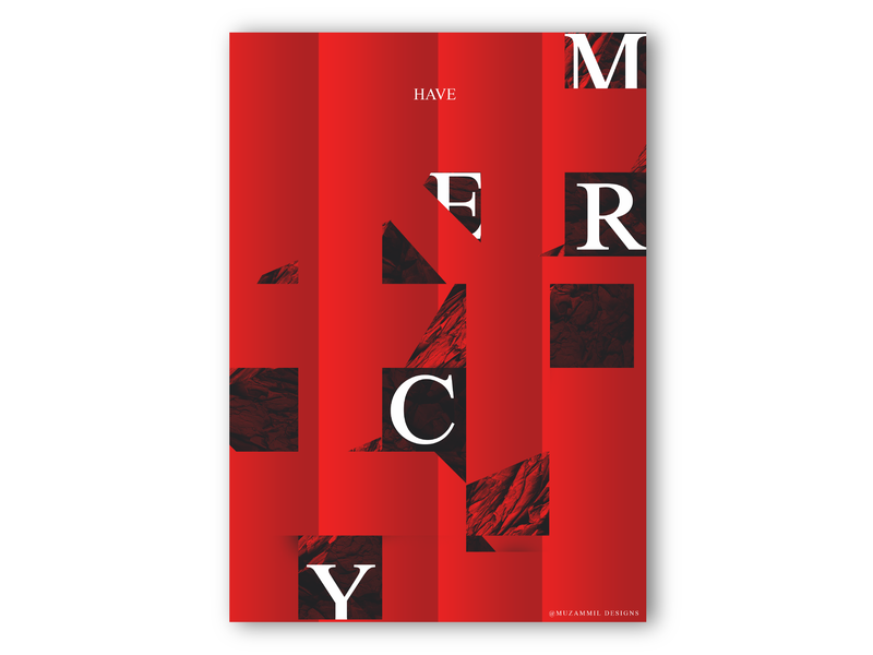 Have Mercy Poster Design typedaily typographic poster designchallenge poster challenge graphicindex posterreposter icographica instagram everydayposter posteraday poster designs poster collection posters poster artwork baugasm best posters everydaydesign graphic  design typography