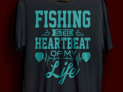 FISHING IS THE HEARTBEAT OF MY LIFE T-SHIRT DESIGN fishes bassfishing bass fisherman fishingtrip fishing t-shirt fishingtime design girl fish fishing gift cool funny man woman complex