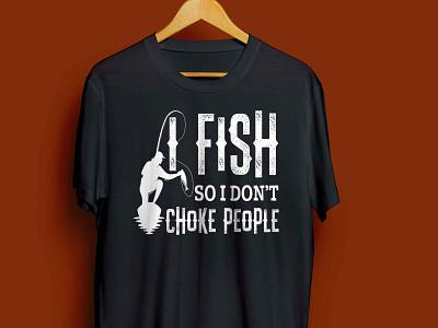 I FISH SO I DON'T CHOKE PEOPLE T-SHIRT complex funny cool gift fishingday bassfishing bass fishinglife fishingtime fishinglovers fishingman fishers fishing fish