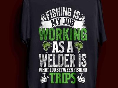 welding & fishing t-shirt