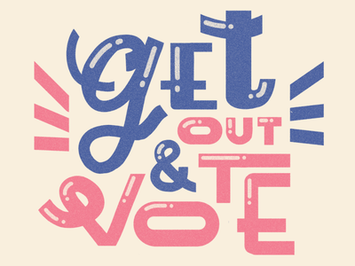 Get out & vote type art politics vote type typedesign typogaphy hand lettering handlettering graphicdesign design illustration