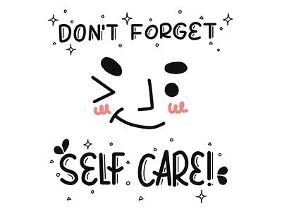 Self Care! mental health self care care health typedesign type art type lettering typogaphy handlettering graphicdesign design illustration