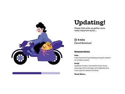 Daily UI Challenge: Updating! update human motorcycle duck uiux uidesign webdesign web graphicdesign illustration type icon typography ux vector branding ui
