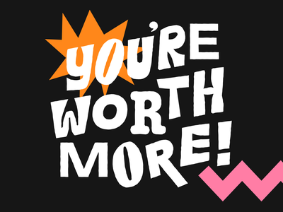 You're Worth More! quotes motivational selfcare worth lettering logo vector type art handlettering typogaphy type design graphicdesign illustration