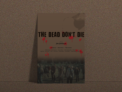 Movie Poster Challenge 001 / The Dead Don't Die redesign typography movie poster movie poster design poster graphic design graphic