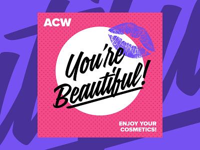 ACW — You're Beautiful script print cosmetics lipstick lips purple pink