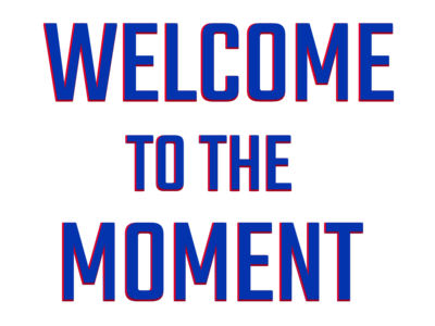Welcome to the Moment