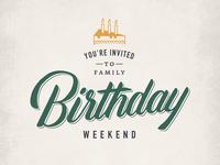 Birthday Weekend