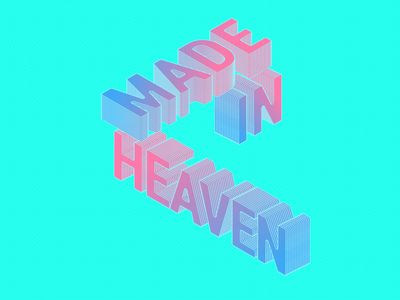 MADE IN HEAVEN Isometric Text isometric graphic design 3d typography text illustrator vector branding design