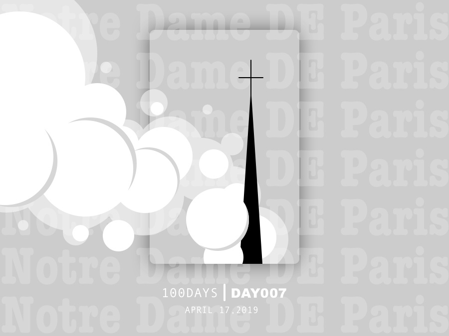 ※ 007 ※ 100days | Design a poster every day disaster fire paris notre dame ui 100 daily ui poster illustration design