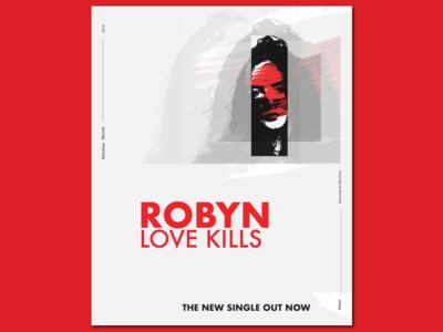 Poster Design: Robyn - Love Kills