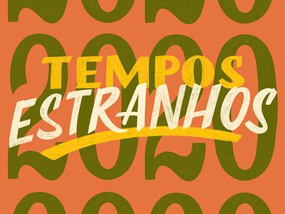 Tempos estranhos texture typography fun illustration type design brazil lettering