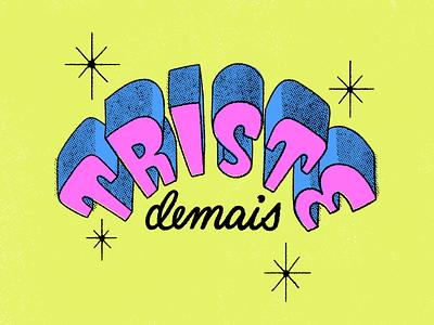 Triste demais texture typography fun illustration type design lettering brazil