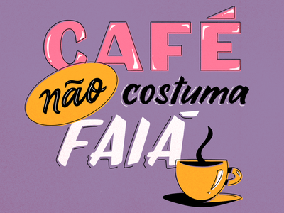 Café não costuma faiá texture typography fun illustration type design lettering brazil