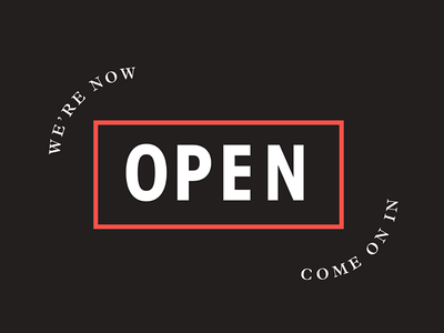 Open for Business sans serif grand opening atlanta dining food hospitality open signage spec work