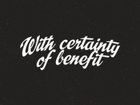 With certainty of benefit