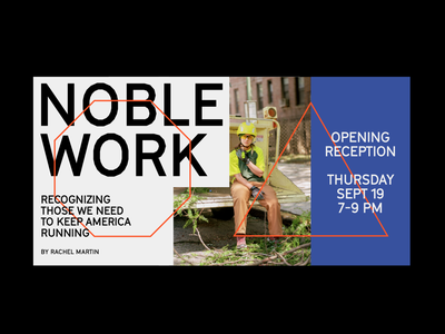 Noble Work new york grilli type blue collar construction exhibition layout typography type photography photo
