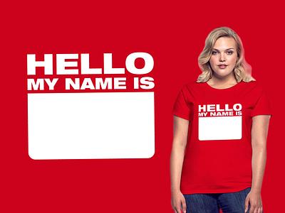 Hello My Name Is tshirt design