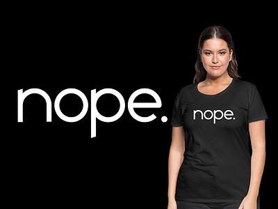 Nope. typeface font design tshirt