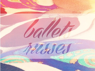 Ballets Russes ballets russes afterlight light effects color typography