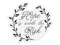 Hope is worth the Risk