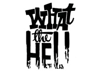 What the Hell ? (lettering series) 2/10