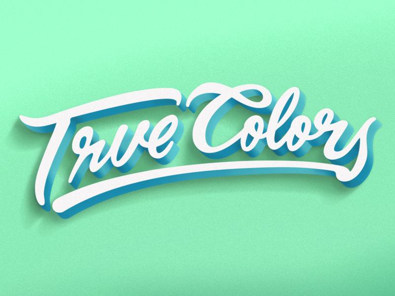 True Colors calligraphy handmade vector handlettering script design type typography lettering