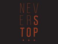 Never Stop type design
