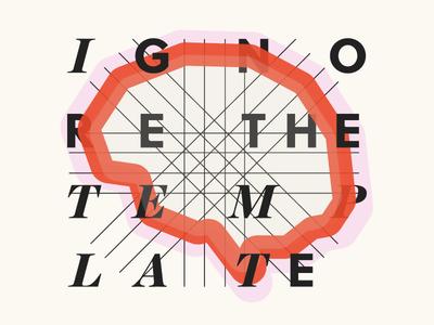 Ignore the Template 8020 brain red free time motto cream illustrator