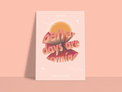 better days are coming 3d text typography poster print minimalist illustration illus