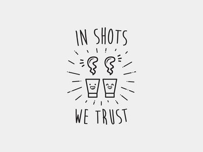 In shots we trust