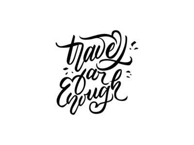 Travel far Enough